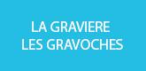 – LA GRAVIERE LES GRAVOCHES –