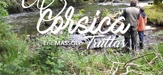 Eric Massol – Un guide expérimenté  <br/> <em>-Corsica Truttas</em>