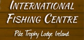 – INTERNATIONAL FISHING CENTRE –