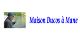 – MAISON DUCOS –