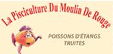 – PISCICULTURE DU MOULIN DE ROUGE –